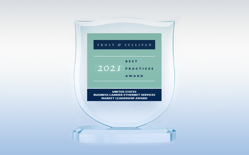 Frost & Sullivan 2021 Best Practices Award, United States Business Carrier Ethernet Services Market Leadership