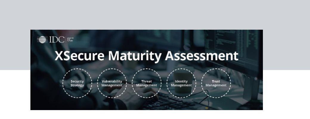 IDC XSecure Maturity Assessment